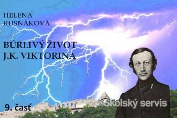 Búrlivý život J.K.Viktorina - 9 časť