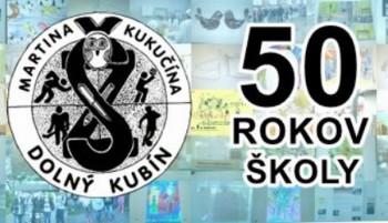 ZŠ Martina Kukučína v Dolnom Kubíne oslávila 50. výročie vzniku