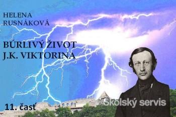 Búrlivý život J.K.Viktorina - 11. časť