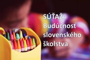 SÚŤAŽ: Aká bude budúcnosť slovenského školstva?