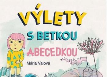 Poďte s nami na Výlety s Betkou Abecedkou