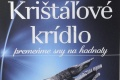 Krištáľové krídlo oslavuje 20. výročie putovnou výstavou po Slovensku